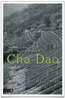 'Cha Dao: The Way of Tea, Tea as a Way of Life' by Solala Towler